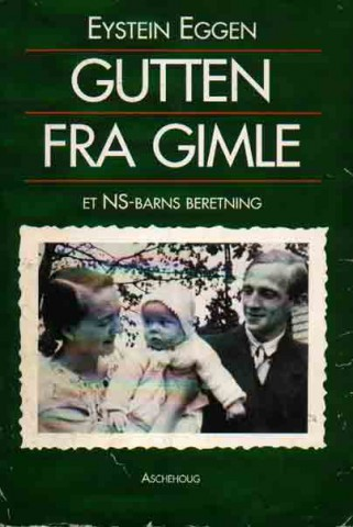 Eystein Eggen, Gutten fra Gimle, Et NS-barns beretning,