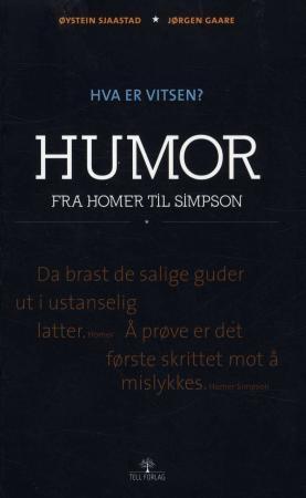 Hva er vitsen? (humor fra Homer til Simpson) av Øystein Sjaastad og Jørgen Gaare